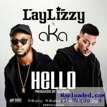 LayLizzy - HELLO  ft. AKA (Prod. by Ellputo)